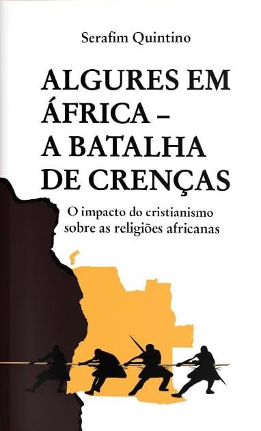 Algures em África - A batalha de crenças, SERAFIM QUINTINO